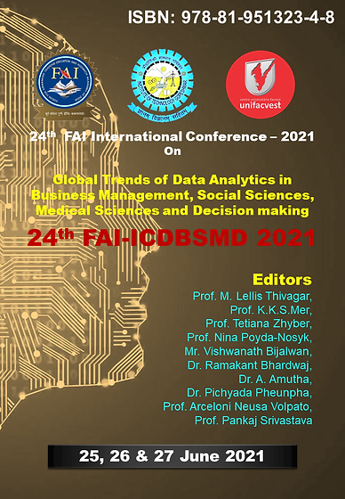 """VOL 6i (ISBN: 978-81-951323-4-8) 24th FAI International Conference on """"Global Trends of Data Analytics in Business Management, Social Sciences, Medical Sciences and Decision making""""  24th FAI-ICDBSMD 2021"""