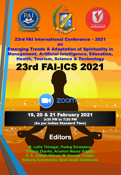 """VOL 5i (ISBN: 978-81-950475-9-8) 23rd FAI International Conference –2021 on  """"Emerging Trends & Adaptation of Spirituality in Management, Artificial Intelligence, Education, Health, Tourism, Science & Technology"""" 23rd FAI-ICS 2021"""