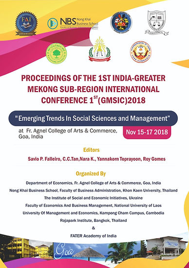 """PROCEEDINGS OF THE 1st INDIA-GREATER MEKONG SUB-REGION INTERNATIONAL CONFERENCE 1st (GMSIC)2018  """"Emerging Trends In Social Sciences and Management"""""""