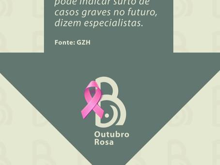 Casos diagnosticados de câncer de mama caiu 57% neste ano no Rio Grande do Sul