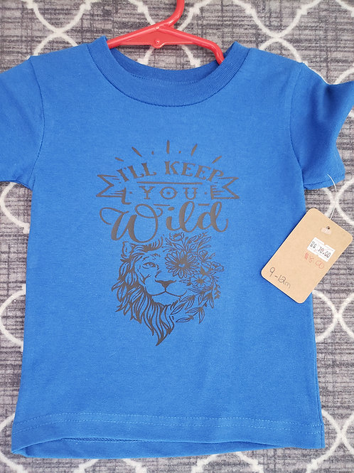 I'll keep you wild t-shirt