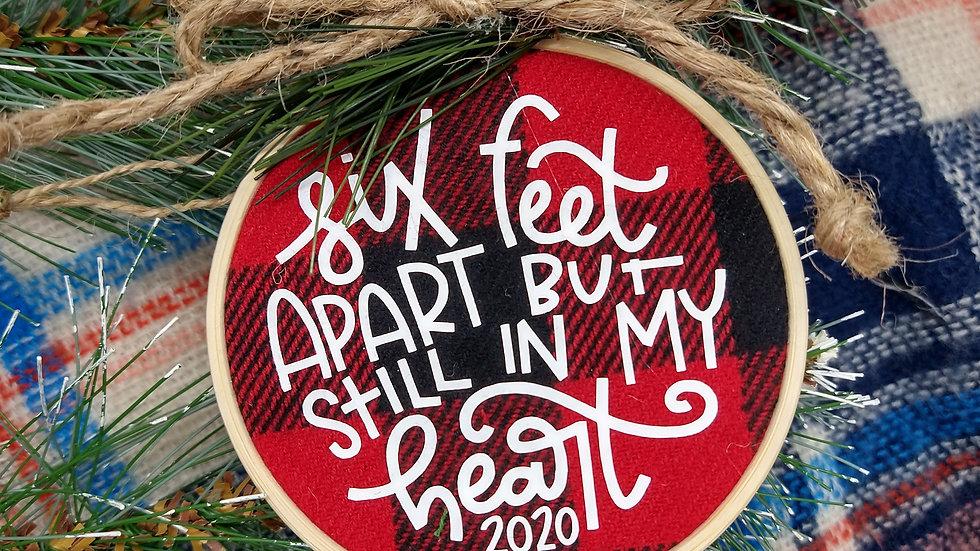 Six Feet Apart But Still In My Heart Ornament