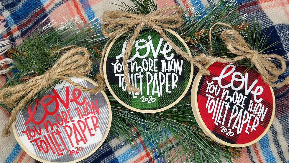 Love You More Than Toilet Paper Ornament