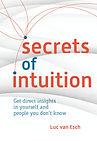 Secrets of Intuition - Luc van Esch