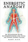 Energetic Anatomy - Mark Rich