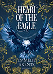 Heart of the Eagle - Emmelie Arents