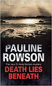 Death Lies Beneath - Pauline Rowson