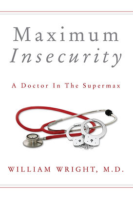 maximum insecurity prison doctor