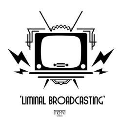 TKMV_Liminal Broadcasting