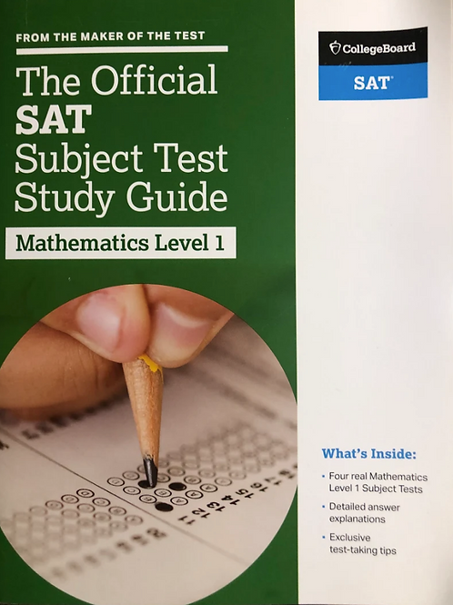 Official SAT Subject Tests in Mathematics Levels 1 & 2  Study Guide (2017)