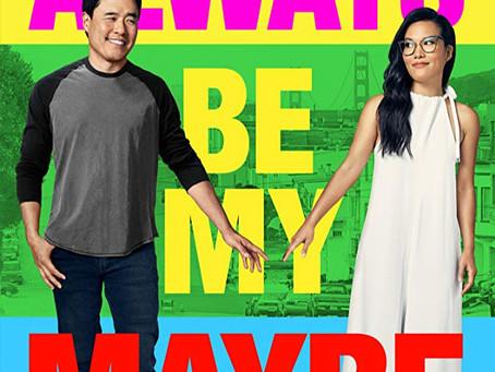 Always Be My Maybe | Mi opinión