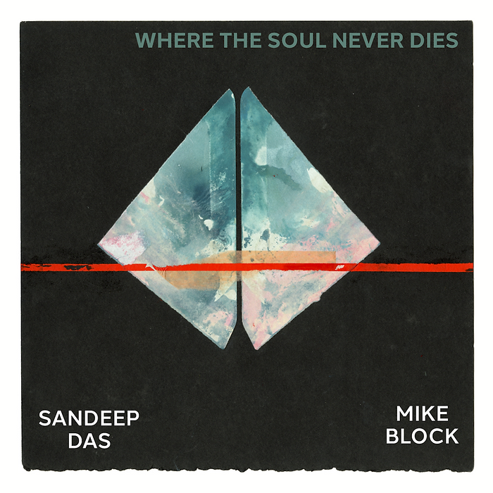 Where-the-Soul-Never-Dies_Mike-Block-Sandeep-Das.png