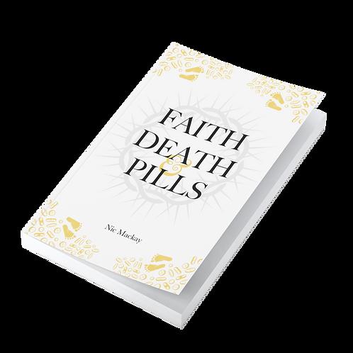 Faith, Death & Pills