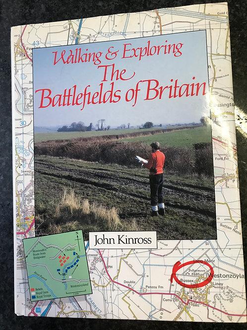 Walking & Exploring the Battlefields of Britain by John Kinross