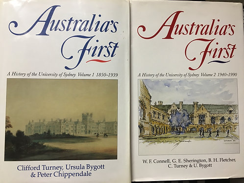 Australia's First, A History of the University of Sydney by Various