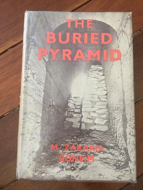 The Buried Pyramid by M. Zakaria Goneim