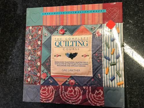 Complete Quilting Course by Gail Lawther
