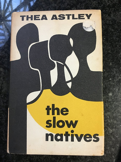 The Slow Natives by Thea Astley