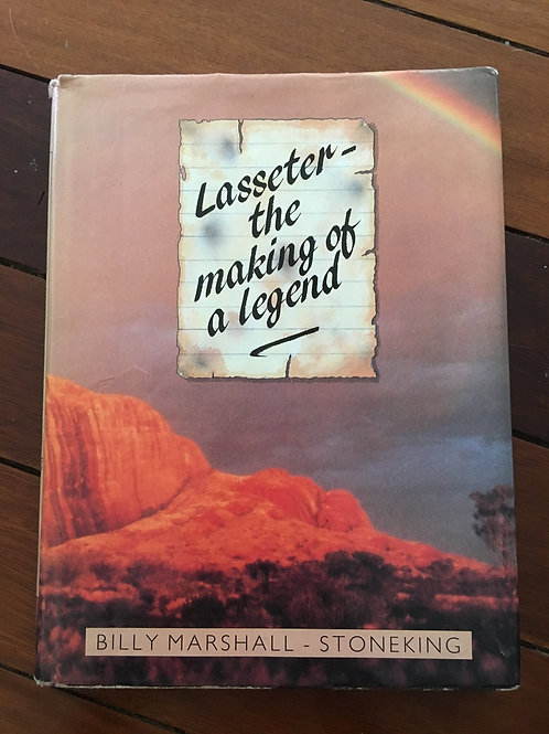 Lasseter - the making of a legend by Billy Marshall-Stoneking