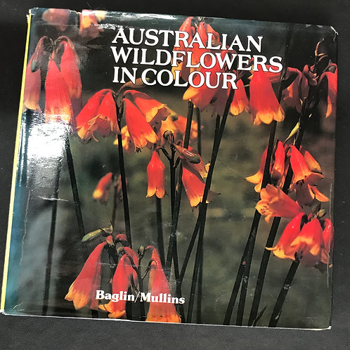 Australia Wildflowers in Colour by Baglin & Mullins
