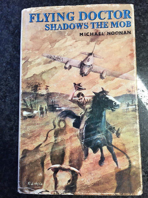 Flying Doctor Shadows the Mob by Michael Noonan