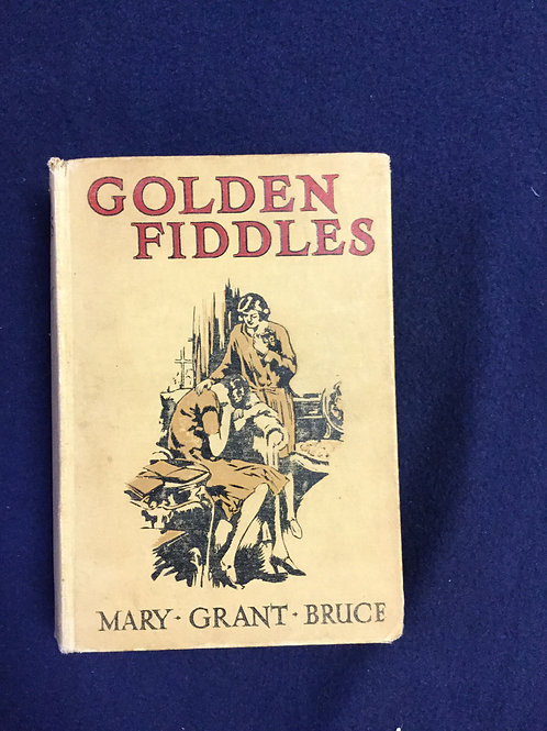 Golden Fiddles by Mary Grant Bruce