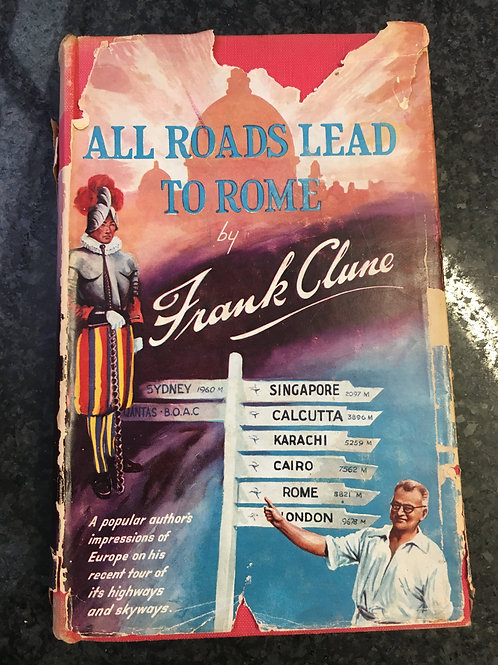 All Roads Lead to Rome by Frank Clune