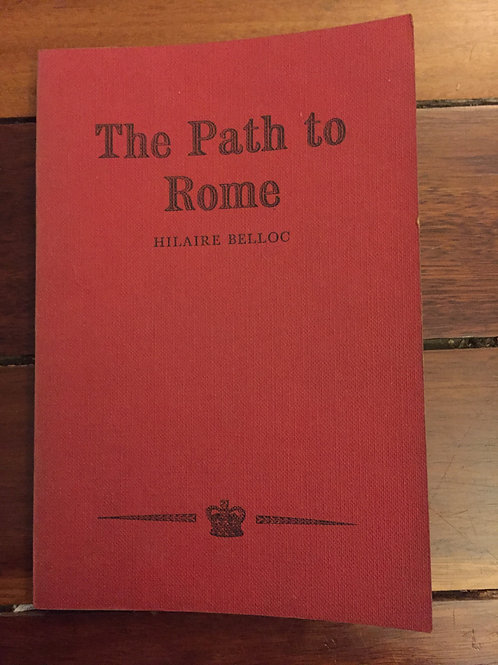 Path to Rome by Hilaire Belloc