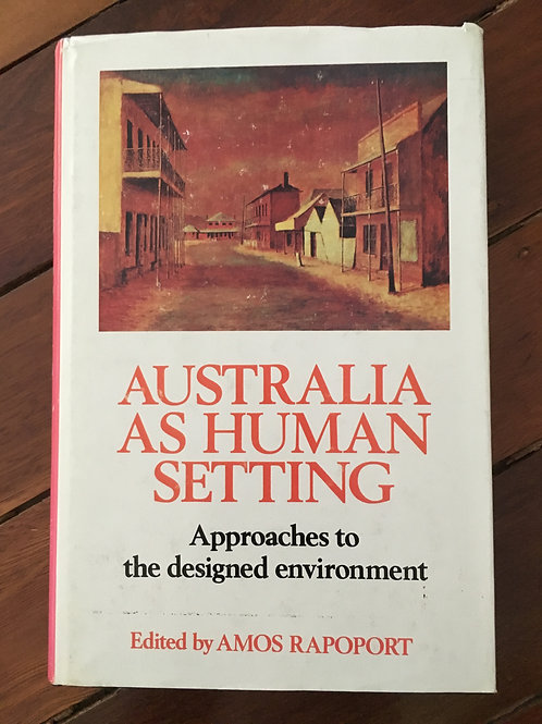 Australia as Human Setting, ed. Amos Rapoport