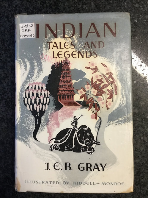 Indian Tales & Legends by J. E. B. Gray
