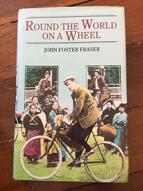 Round the World on a Wheel by John Foster Fraser