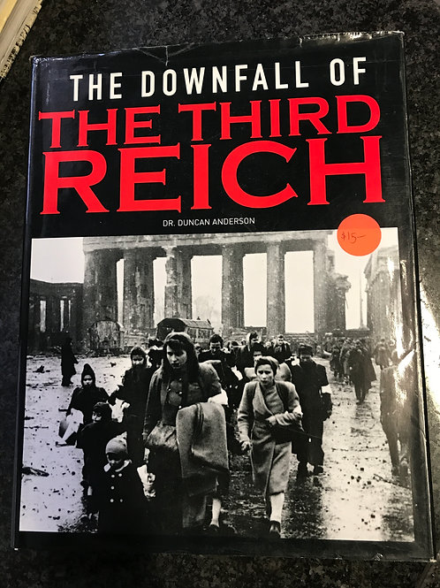 The Downfall of The Third Reich by Dr. Duncan Anderson