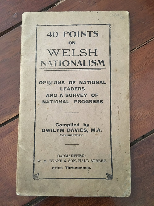 40 Points on Welsh Nationalism by Gwilym Davies, M.A.
