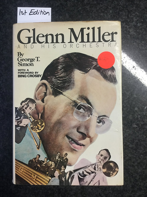 Glen Miller and his Orchestra by G. T. Simon