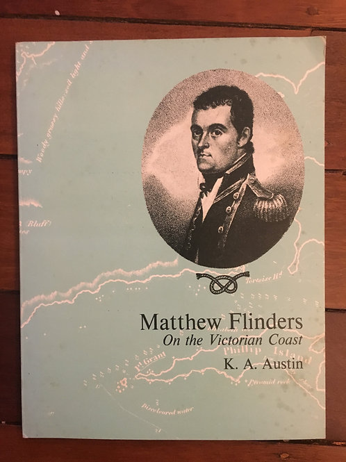 Matthew Flinders on the Victorian Coast by K. A. Austin