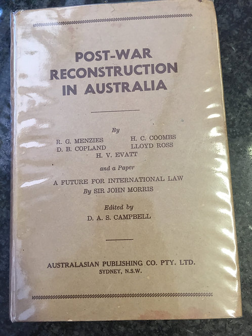 Post-War Reconstruction in Australia by Menzies, Coombs, Copland, Ross & Evatt