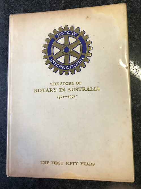 The Story of Rotary in Australia 1921 - 1971