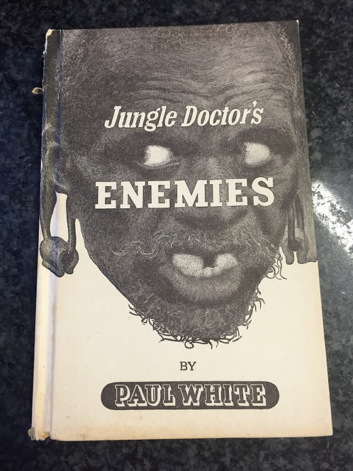 Jungle Doctor's Enemies by Paul White