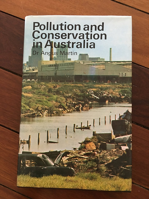 Pollution and Conservation in Australia by Dr Angus Martin