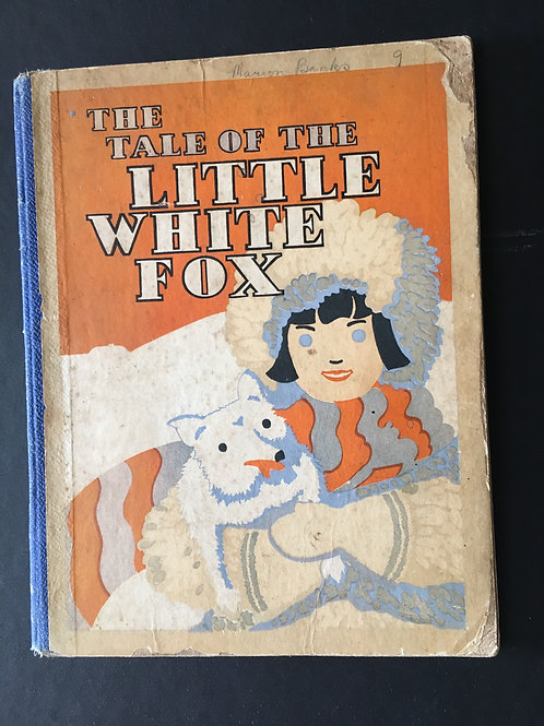 The Tale of the Little White Fox by H.S. Blake