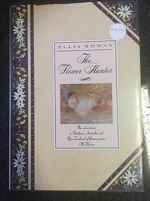 The Flower Hunter: The Remarkable Life of Ellis Rowan