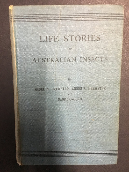 Life Stories of Australian Insects by Brewster, Brewster & Crouch