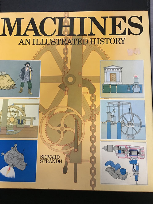 Machines, An Illustrated History by Sigvard Strandh