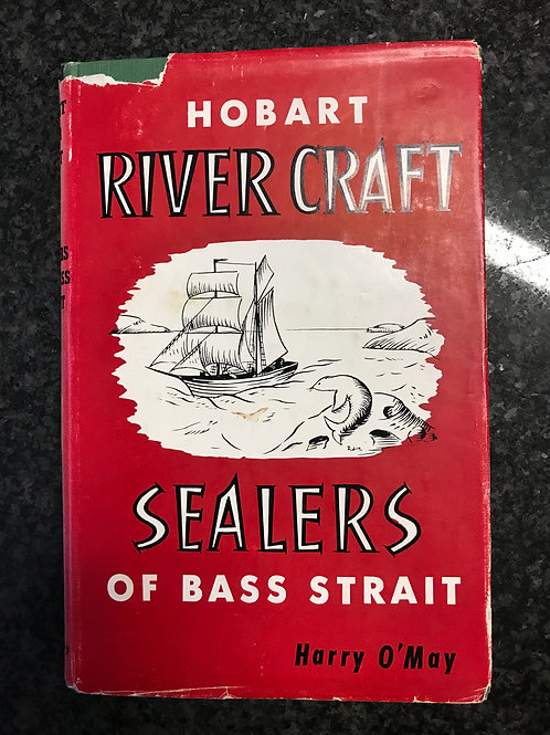 Hobart River Craft & Sealers of Bass Strait by Harry O'May