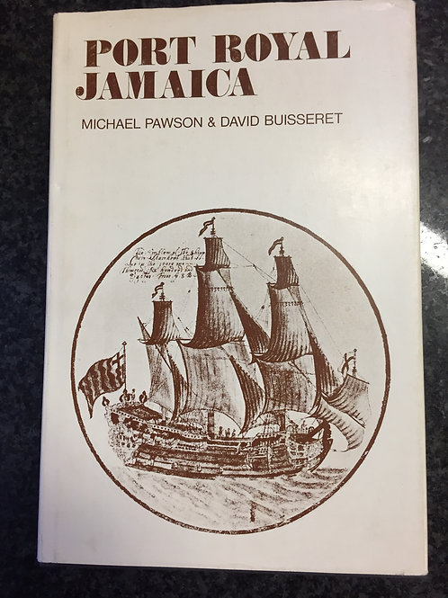 Port Royal Jamaica by Michael Pawson & David Buisseret