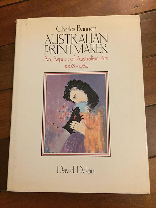 Charles Bannon Australian Printmaker by David Dolan