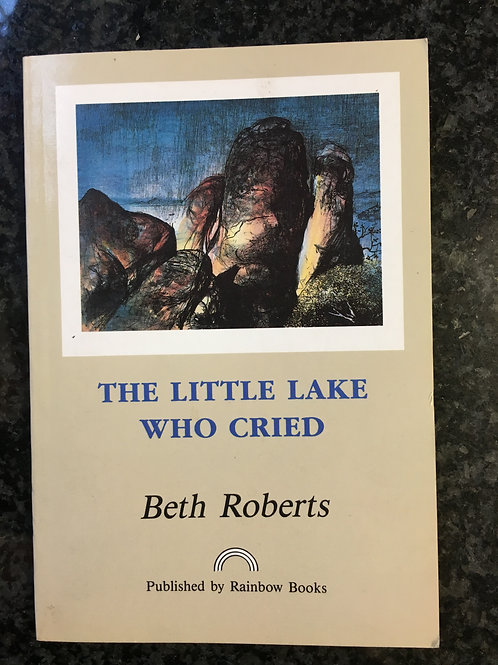 The Little Lake Who Cried by Beth Roberts