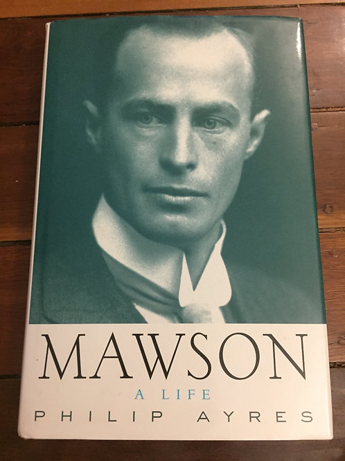 Mawson, A Life by Philip Ayres