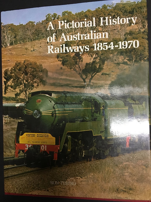 A Pictorial History of Australian Railways 1854 - 1970 by Ron Testrio