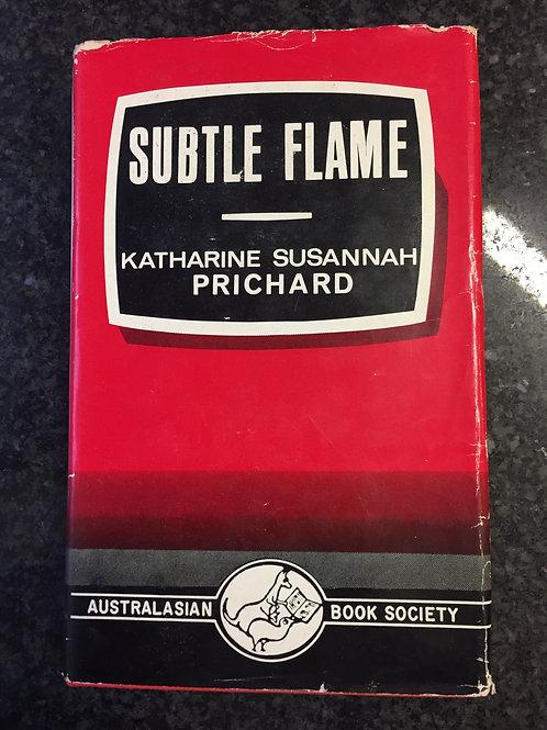 Subtle Flame by Katharine Susannah Prichard